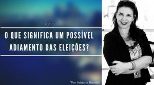 O que significa um possível adiamento das eleições?