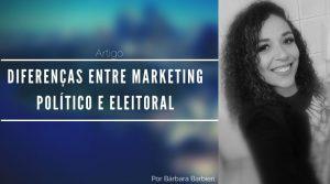 Diferenças entre marketing político e eleitoral