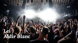 RS receberá R$ 155 milhões da Lei Aldir Blanc