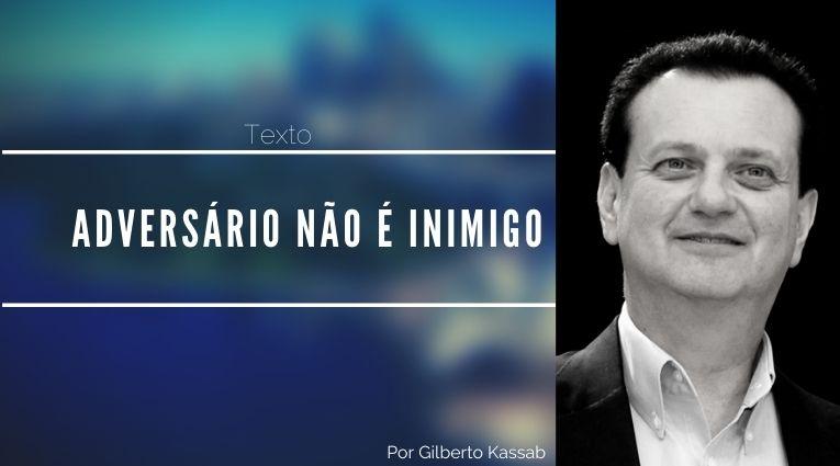 Gilberto Kassab: 'Adversário não é inimigo'